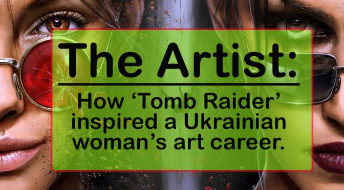 Ukrainian artist brings Lara Croft to life through art